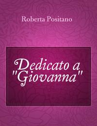 "Dedicato a ""Giovanna"""