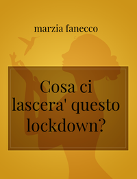 Cosa ci lascera' questo lockdown?
