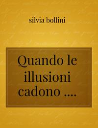Quando le illusioni cadono ….