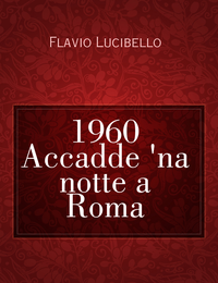 1960 Accadde 'na notte a Roma