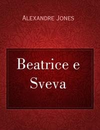 Beatrice e Sveva