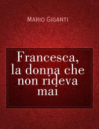 Francesca, la donna che non rideva mai