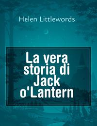 La vera storia di Jack o'Lantern