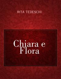 Chiara e Flora