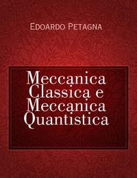 Meccanica Classica e Meccanica Quantistica