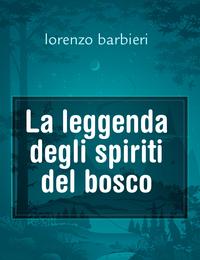 La leggenda degli spiriti del bosco