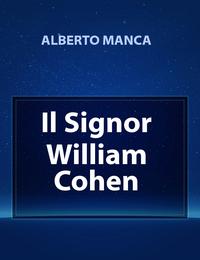 Il Signor William Cohen