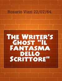 "The Writer's Ghost ""Il Fantasma dello Scrittore"""