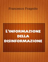 L'informazione della disinformazione