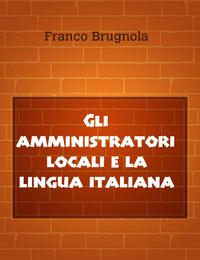 Gli amministratori locali e la lingua italiana