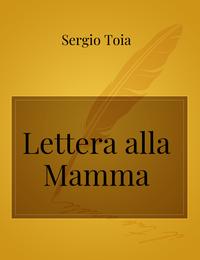 Lettera alla Mamma