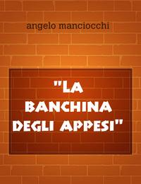 """""""La banchina degli appesi"""""""
