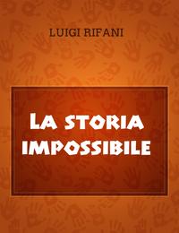 La storia impossibile