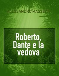 Roberto, Dante e la vedova