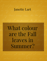 What colour are the Fall leaves in Summer?
