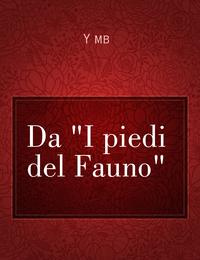 """Da """"I piedi del Fauno"""""""