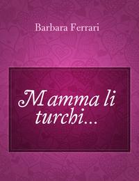 Mamma li turchi…