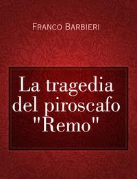"""La tragedia del piroscafo """"Remo"""""""