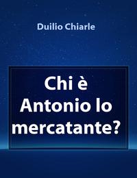Chi è Antonio lo mercatante?