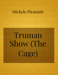 Truman Show (The Cage)