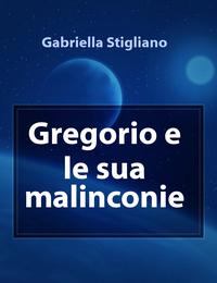 Gregorio e le sua malinconie