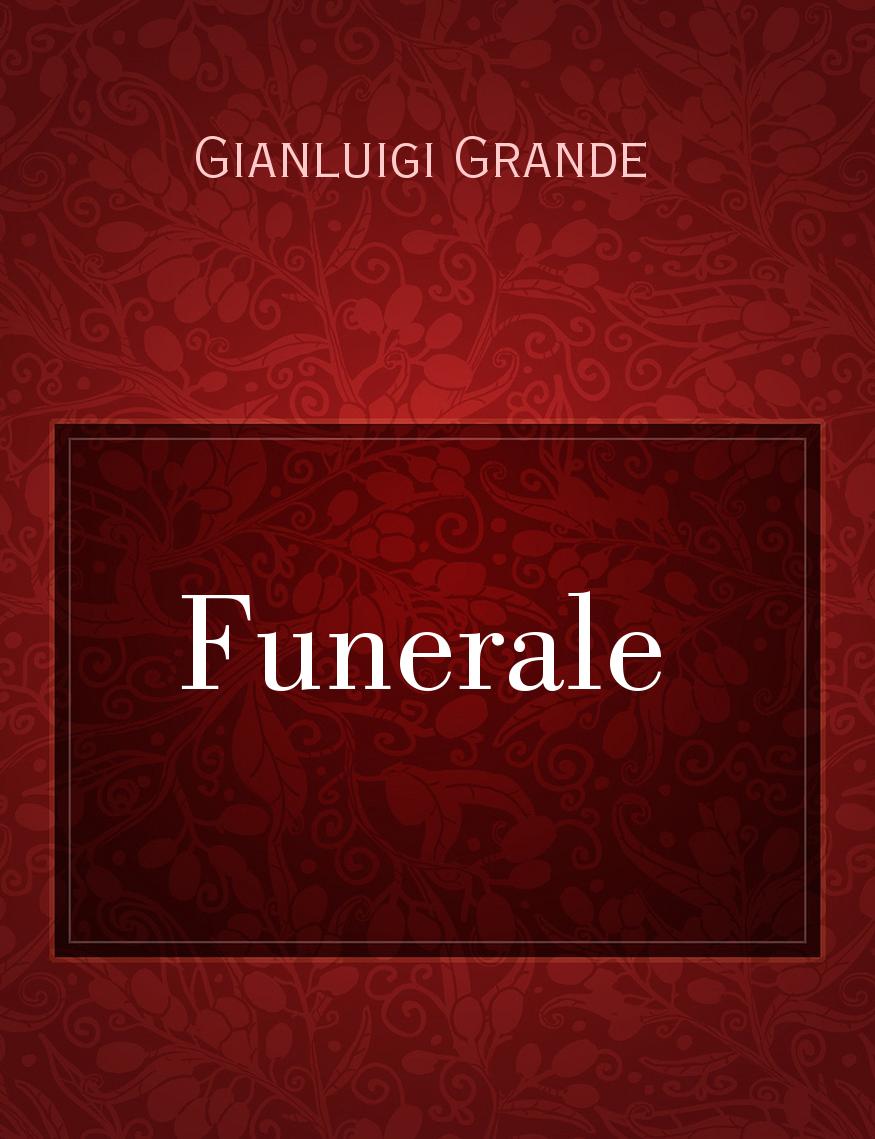 Storiebrevi il racconto ilmiolibro Gianluigi Grande Funerale di dq8Xw8a
