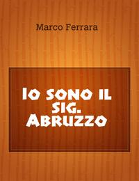 Io sono il sig. Abruzzo