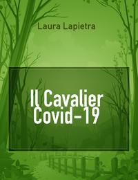 Il Cavalier Covid-19