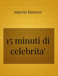 15 minuti di celebrita'