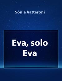Eva, solo Eva
