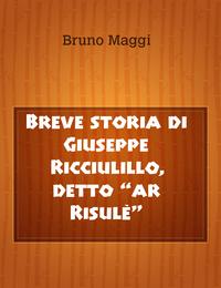 """Breve storia di Giuseppe Ricciulillo, detto """"ar Risulè"""""""