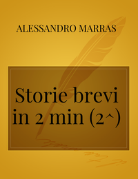Storie brevi in 2 min (2^)