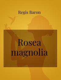 Rosea magnolia