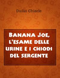 Banana Joe, l'esame delle urine e i chiodi del sergente