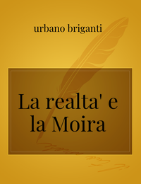 La realta' e la Moira