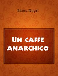 Un caffè anarchico
