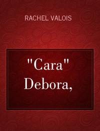 """""""Cara"""" Debora,"""