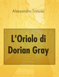 L'Oriolo di Dorian Gray