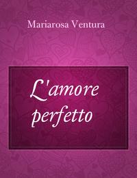 L'amore perfetto