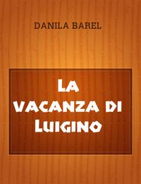 La vacanza di Luigino