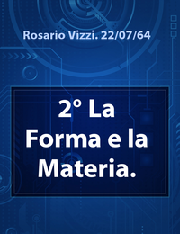 2° La Forma e la Materia.
