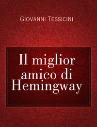 Il miglior amico di Hemingway