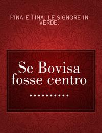 Se Bovisa fosse centro ……….