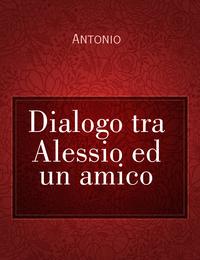 Dialogo tra Alessio ed un amico