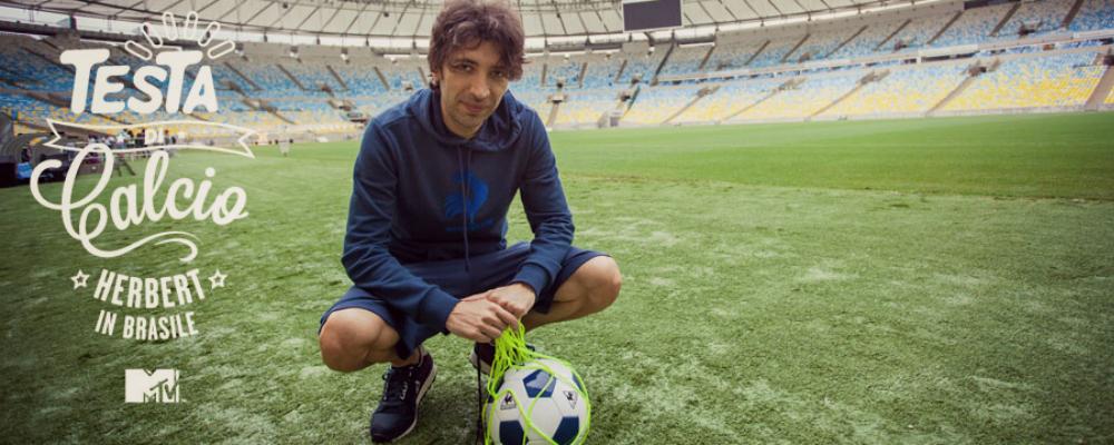 Dal 4 giugno su Mtv 'Testa di Calcio', Herbert Ballerina racconta il Brasile