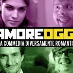 Amore Oggi, dal web una dissacrante commedia sull'amore ai tempi della crisi