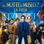 Una notte al museo 2 - La fuga: trama, curiosità e cast