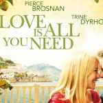 Love is all you need: trama, cast e curiosità della commedia romantica con Pierce Brosnan