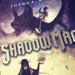 Shadow Magic, il primo capitolo fantasy della trilogia di Joshua Khan