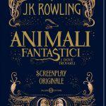 Animali fantastici e dove trovarli, arriva lo screenplay originale di J.K. Rowling